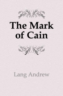 The Mark of Cain - Lang Andrew