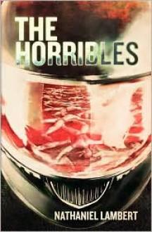 The Horribles - Nathaniel Lambert