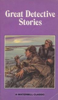 Great Detective Stories - Arthur Conan Doyle