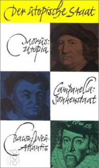Der Utopische Staat - Klaus Joachim Heinisch,Tommaso Campanella,Thomas More