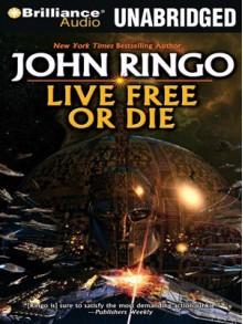 Live Free or Die - John Ringo, Mark Boyett