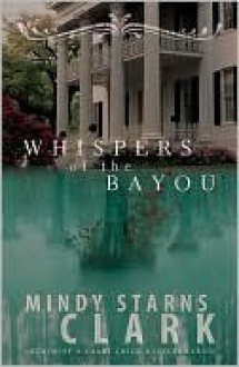 Whispers of the Bayou - Mindy Starns Clark