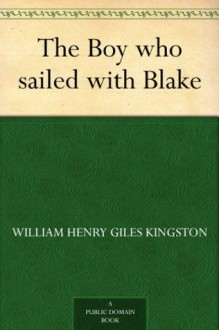 The Boy who sailed with Blake - W.H.G. Kingston