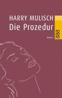 Die Prozedur - Harry Mulisch, Gregor Seferens