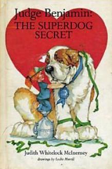 Judge Benjamin: The Superdog Secret - Leslie Morrill, Leslie H. Morrill