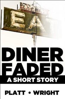 Diner Faded - Sean Platt, David W. Wright