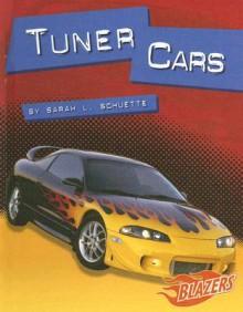 Tuner Cars - Sarah L. Schuette