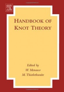 Handbook of Knot Theory - William Menasco, Morwen Thistlethwaite