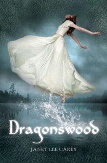 Dragonswood - Janet Lee Carey