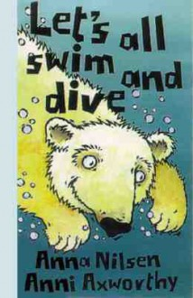 Let's Swim and Dive - Anna Nilsen, Ann Axworthy