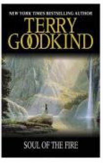 Soul Of The Fire: Book 5 The Sword Of Truth (GOLLANCZ S.F.) - Terry Goodkind