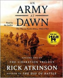 An Army at Dawn: The War in North Africa (1942-1943) - Rick Atkinson
