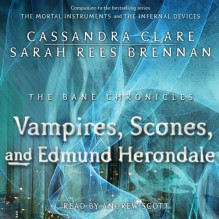 The Vampires, Scones, and Edmund Herondale - Sarah Rees Brennan,Cassandra Clare