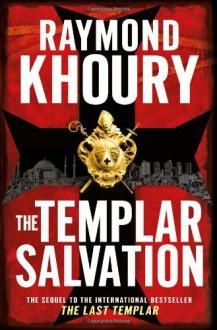 The Templar Salvation - Raymond Khoury