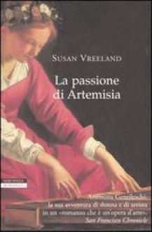 La passione di Artemisia - Francesca Diano, Susan Vreeland