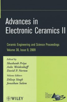 Advances in Electronic Ceramics II - Shashank Priya, Anke Weidenkaff, David P. Norton