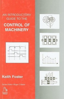 An Introductory Guide to the Control of Machinery - Keith Foster