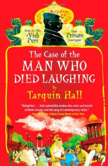 The Case of the Man Who Died Laughing: From the Files of Vish Puri, Most Private Investigator - Tarquin Hall