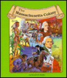 The Massachusetts Colony - Dennis Brindell Fradin