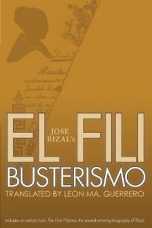 El Filibusterismo - José Rizal, Leon Ma. Guerrero
