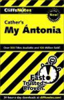 My Antonia - David Kubicek, CliffsNotes, Willa Cather