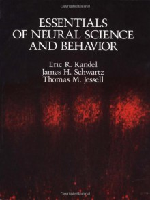Essentials of Neural Science and Behavior - Eric R. Kandel, Thomas M. Jessell