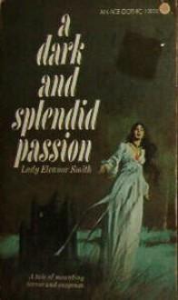 A Dark and Splendid Passion - Lady Eleanor Smith
