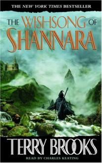 The Wishsong of Shannara (Shannara, #3) - Terry Brooks, Charles Keating