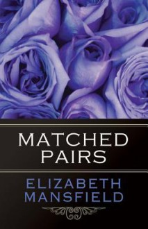 Matched Pairs - Elizabeth Mansfield