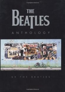 The Beatles Anthology - Beatles, John Lennon, Paul McCartney, George Harrison, Ringo Starr