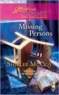 Missing Persons (Reunion Revelations, Book 2) - Shirlee McCoy
