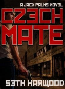 Czechmate (Jack Palms Crime) - Seth Harwood