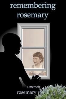 Remembering Rosemary: A Memoir - Rosemary Revell
