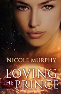Loving The Prince (The Jorda Trilogy Book 1) - Nicole Murphy