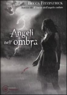 Angeli nell'ombra - Loredana Serratore, Becca Fitzpatrick