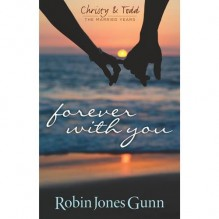 Forever With You (Christy & Todd, the Married Years) - Robin Jones-Gunn