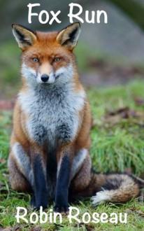 Fox Run - Robin Roseau