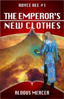 The Emperor's New Clothes - Aldous Mercer