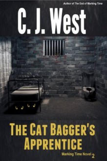 The Cat Bagger's Apprentice (Marking Time) - CJ West
