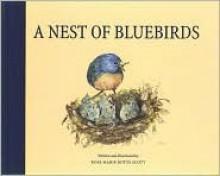A Nest of Bluebirds - Rose Marie Botts Scott