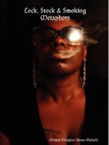 Lock, Stock & Smoking Metaphors - Mother Metaphor (Renee Michele), Renee Michele Breeden
