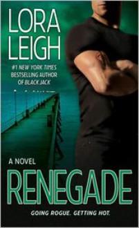 Renegade - Lora Leigh