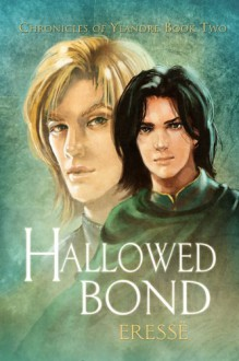 Hallowed Bond (Chronicles of Ylandre #2) - Eressë