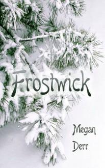 Frostwick - Megan Derr