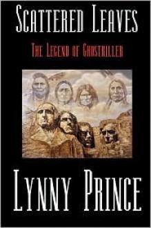 Scattered Leaves: The Legend of Ghostkiller - Lynny Prince