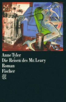 Die Reisen des Mr. Leary: Roman - Anne Tyler