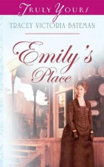Emily's Place - Tracey Victoria Bateman, Tracey Bateman