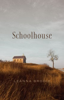 Schoolhouse - Leanna Brodie