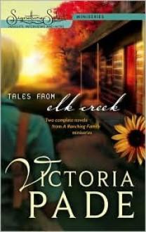 Tales from Elk Creek - Victoria Pade
