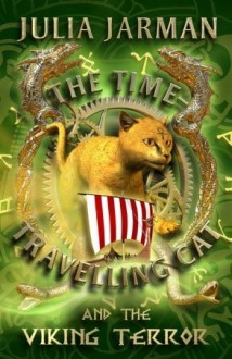The Time-Travelling Cat and the Viking Terror - Julia Jarman